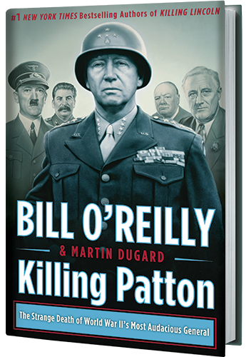 View the Reading Group Guide for Killing Patton: The Strange Death of World War II's Most Audacious General by Bill O'Reilly and Martin Dugard
