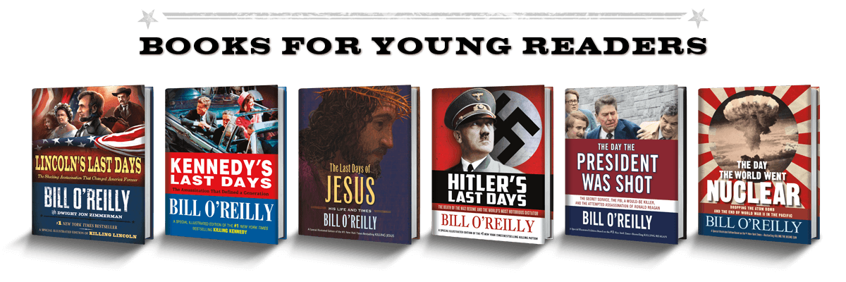 Bill O'Reilly's Books for Young Readers